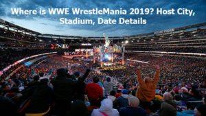 Where is WWE WrestleMania 2019? Host City, Stadium, Date Details